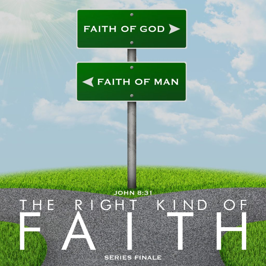 The Right Kind of Faith: Finale
