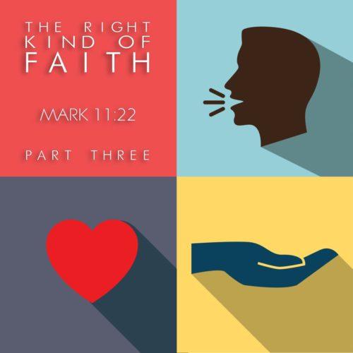 The Right Kind of Faith Part 3