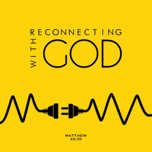 Reconnecting with God 07302017