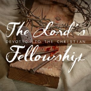 The Lord's Devotion to the Fellowship