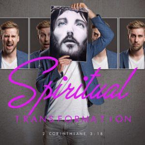 Spiritual Transformation 08272017 (1)