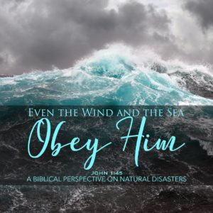Even the Wind and Sea Obey Him