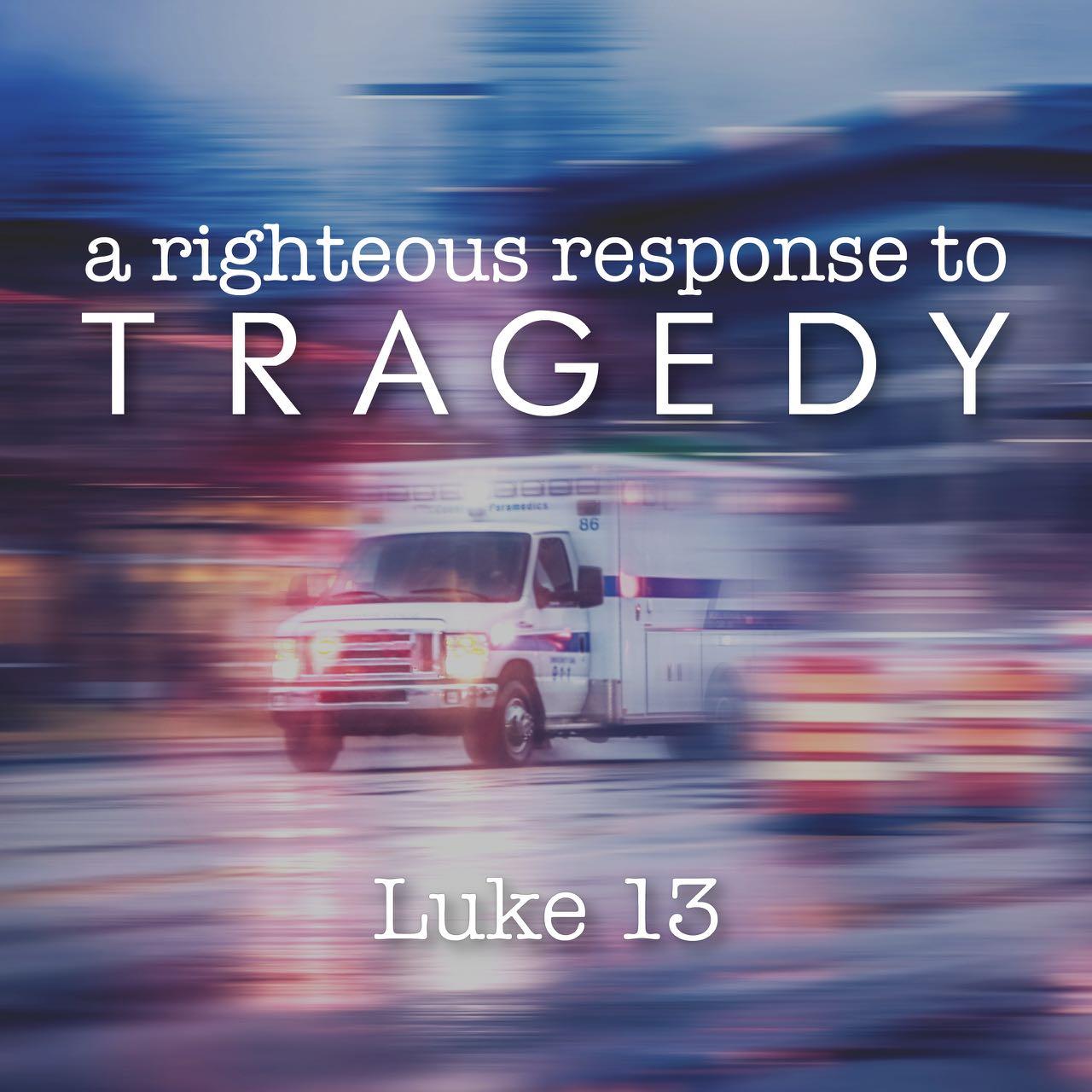 sermon A righteous response to tragedy