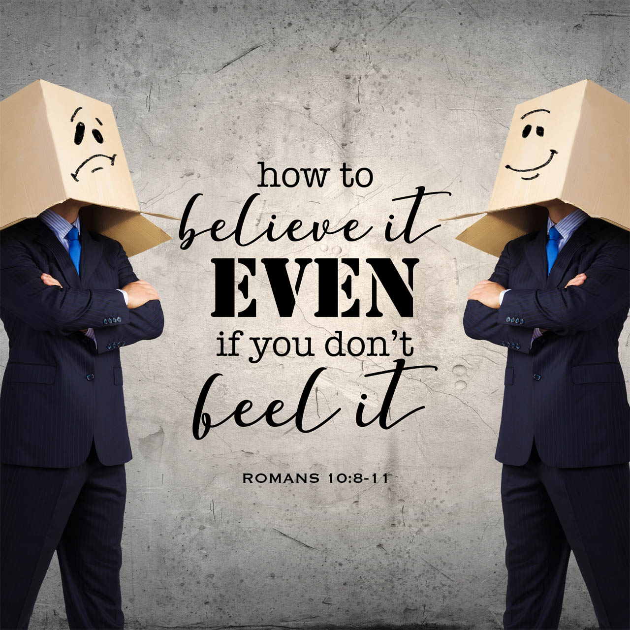 How to believe it even if you don't feel it sermon