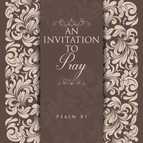 An invitation to Pray Sermon