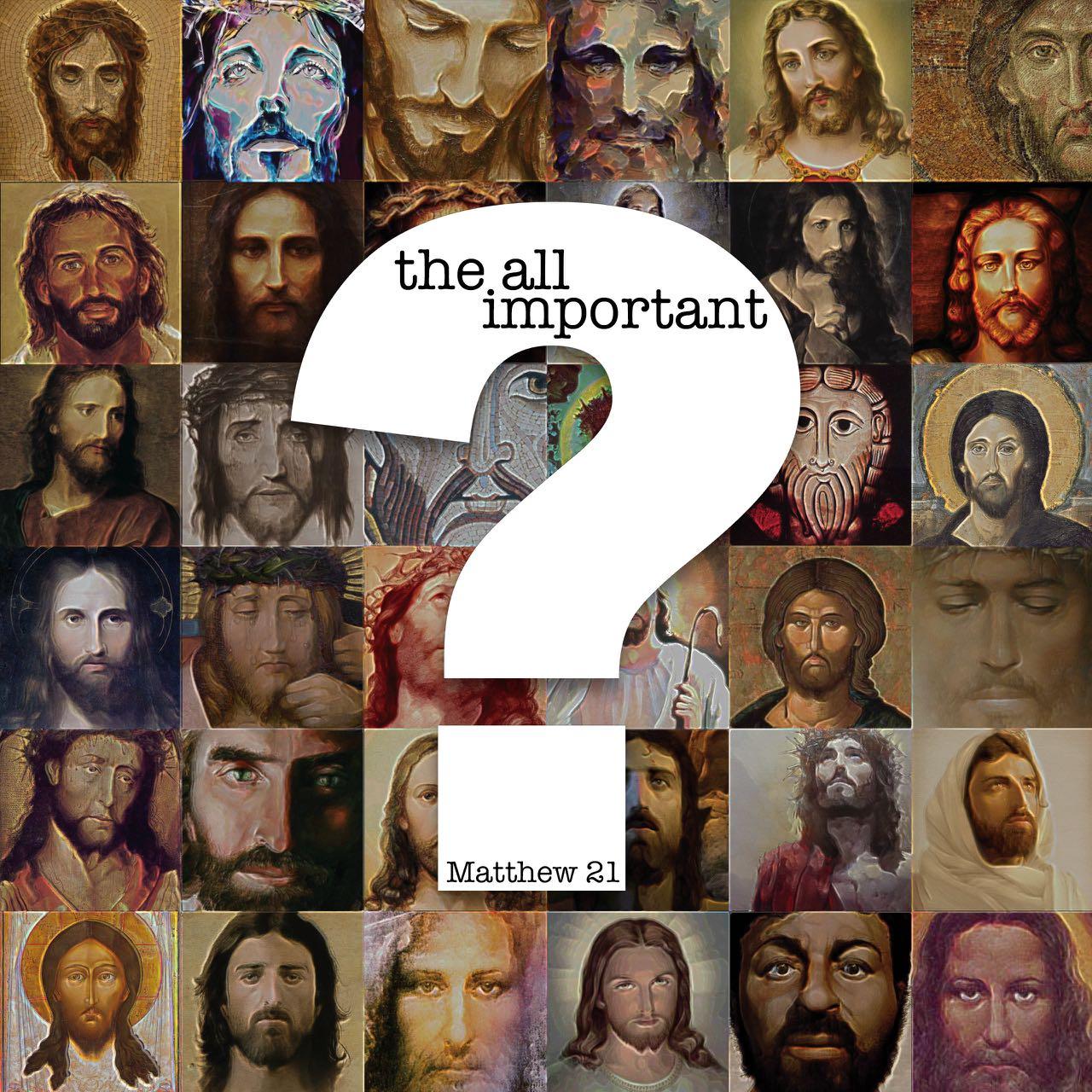 The All Important Question Sermon
