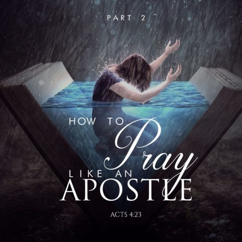 How to Pray Like an Apostle Part 2