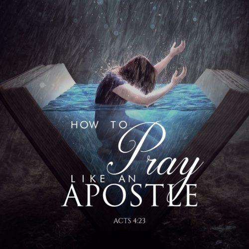 How to Pray like an Apostle Sermon