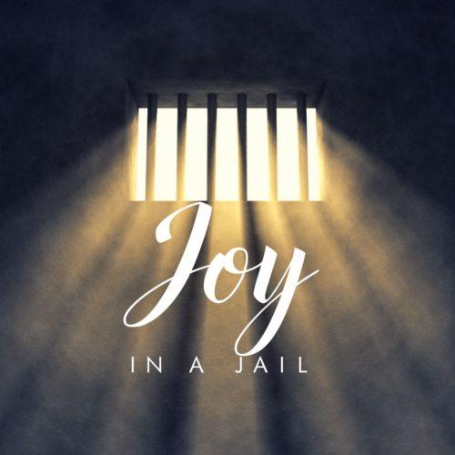 Joy in a Jail 07012018