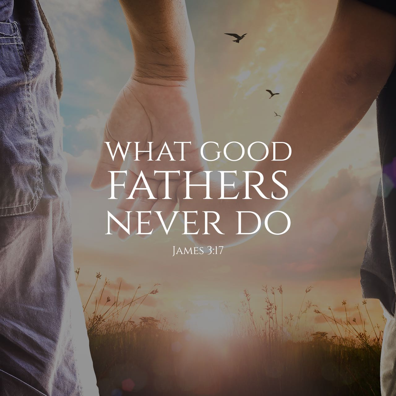 What Good Fathers Never Do Sermon