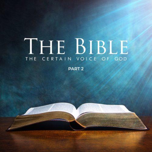 The Bible; The Certain Voice of God Part 2 Sermon