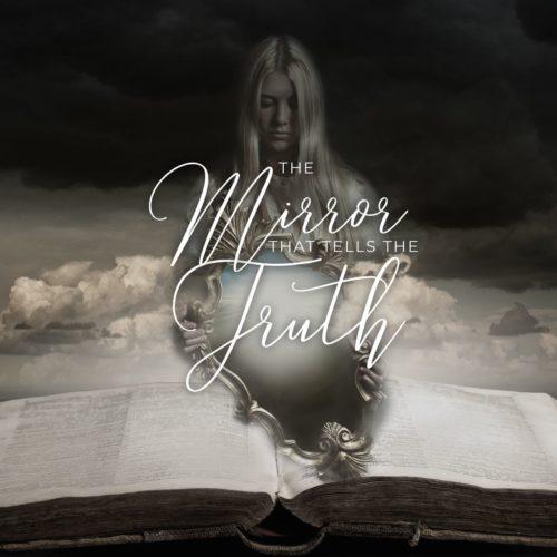 The Mirror that Tells the Truth sermon