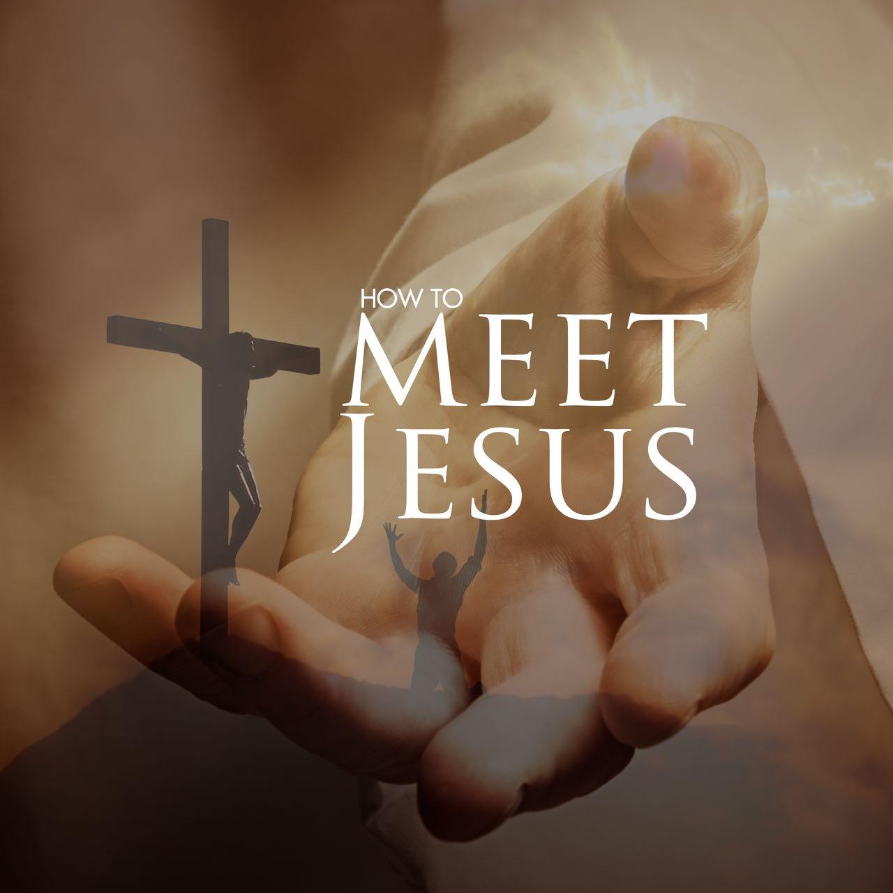 How to Meet Jesus