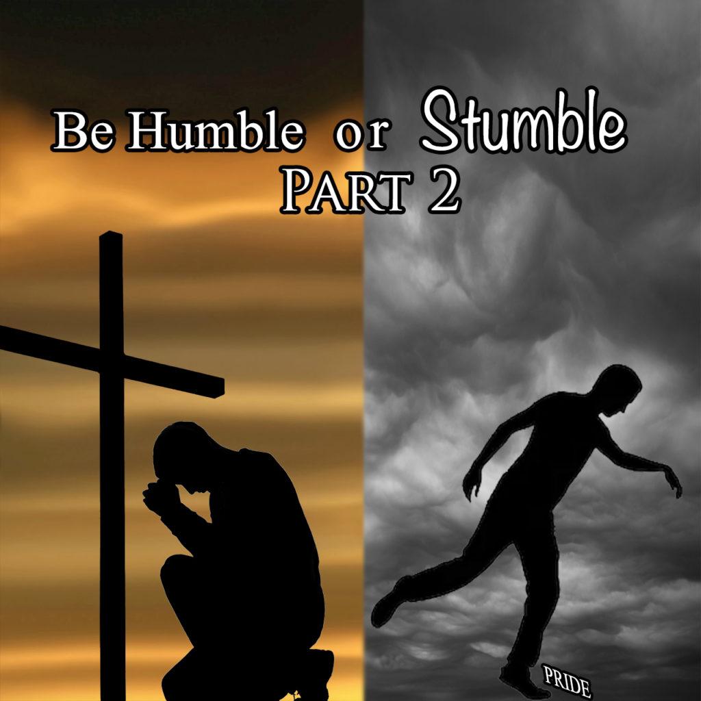 Grace Life Church of Naples   Be Humble or Stumble Part 2