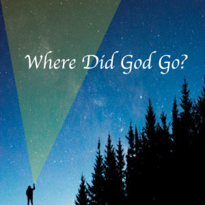 Where Did God Go?