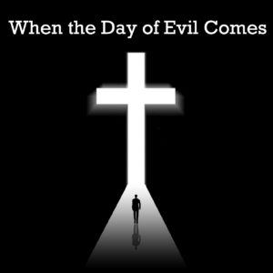 When the Day of Evil Comes