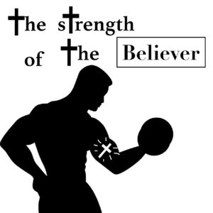 The Strength of the Believer
