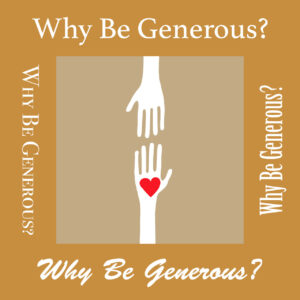 Why be Generous?