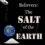 Believers: The Salt of the Earth