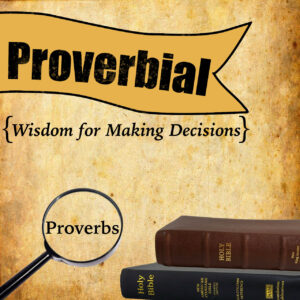 Proverbial Wisdom for Making Decisions