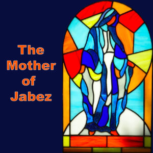 The Mother of Jabez