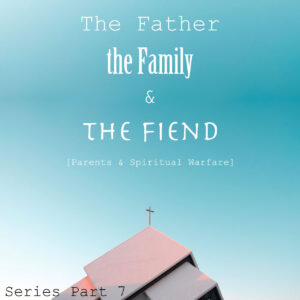 The Father, the Family & the Fiend