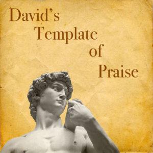 David's Template of Praise