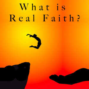 What is Real Faith? copy